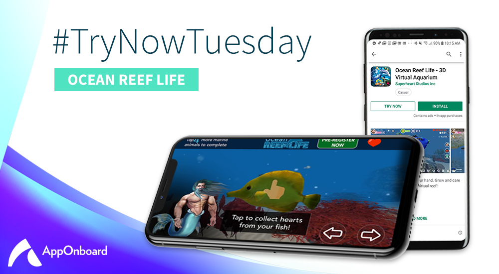 Try Now Tuesday: Ocean Reef Life Releases Full Android Version After Validating Platform Interest Through AppOnboard & Google Play Instant (Update)